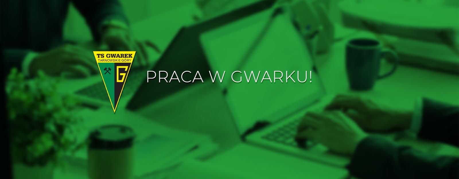 Praca w sekretariacie TS Gwarek!
